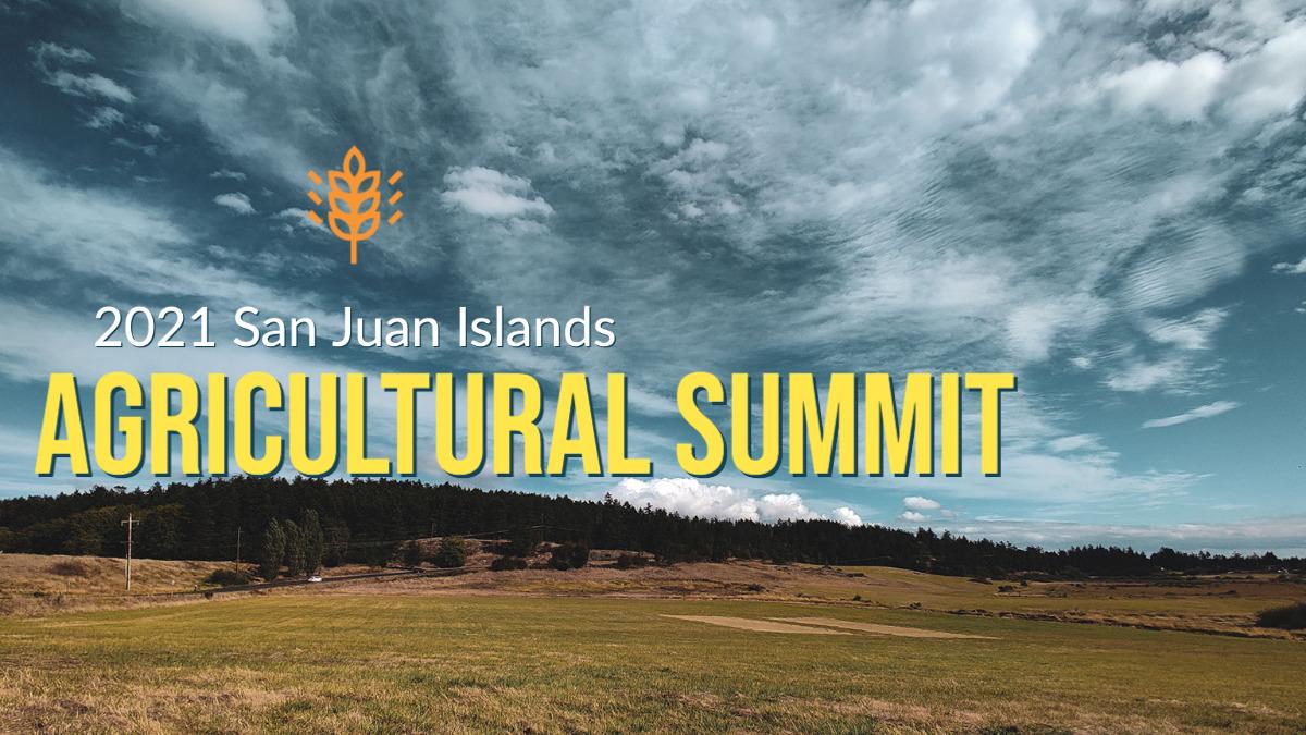 San Juan Islands Agricultural Summit