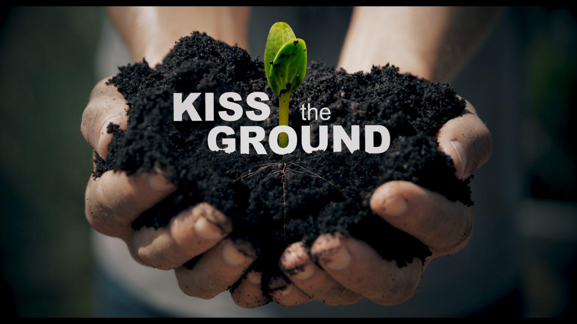 Kiss the Ground Free Community Screening & Farmer Panel