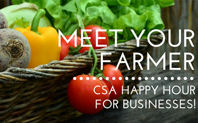 Meet Your Farmer: CSA Happy Hour for Businesses